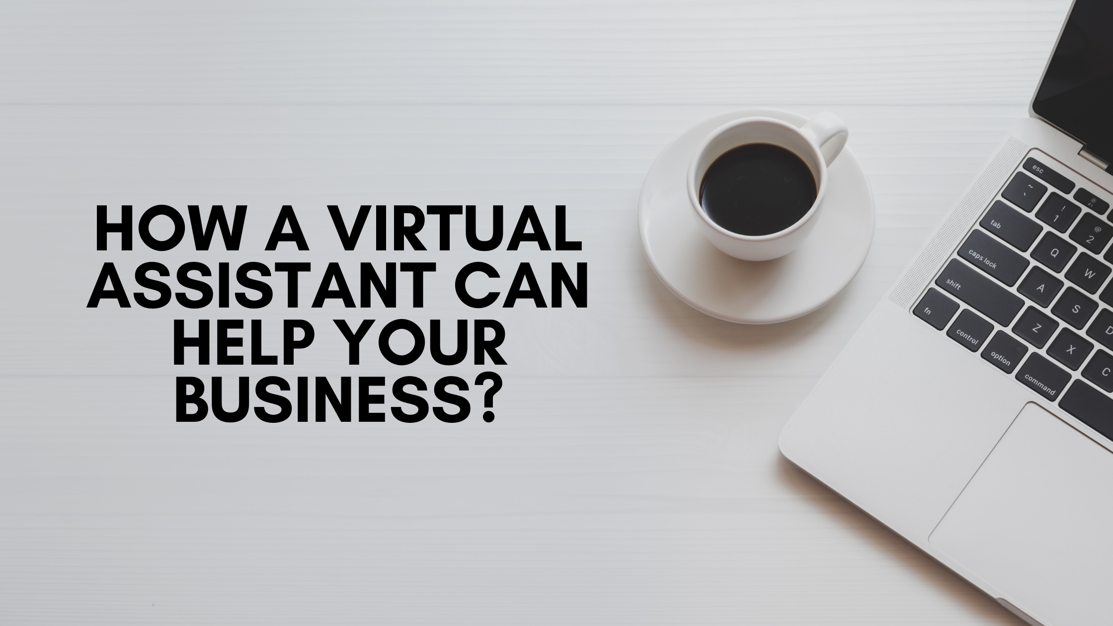 How a Virtual Assistant Can Help Your Business?