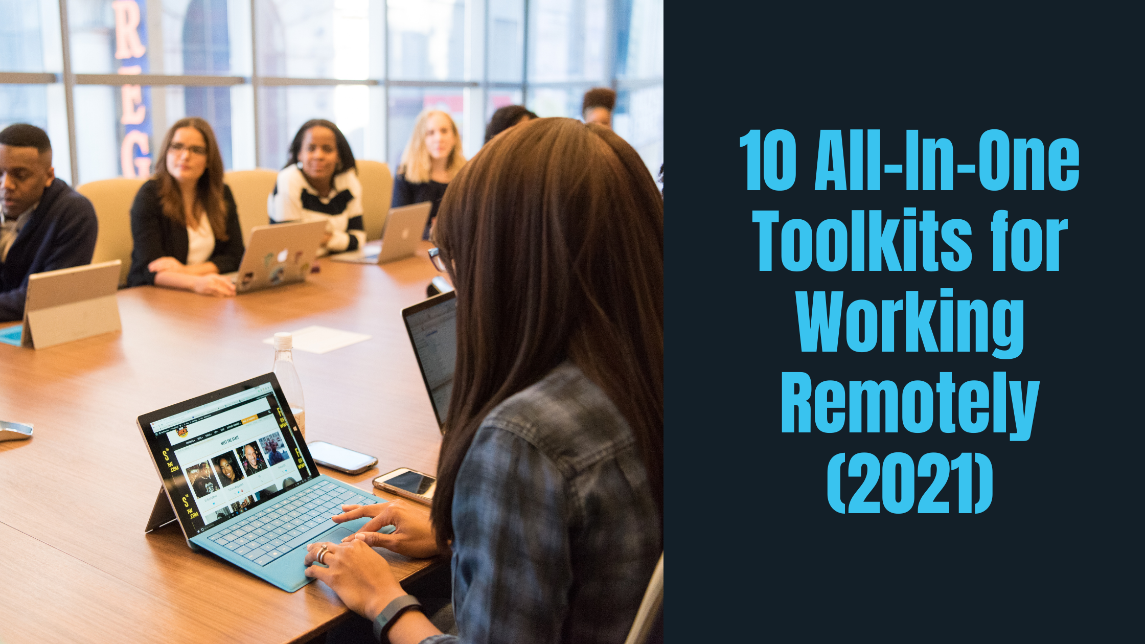 10 All-In-One Toolkits for Working Remotely (2021).