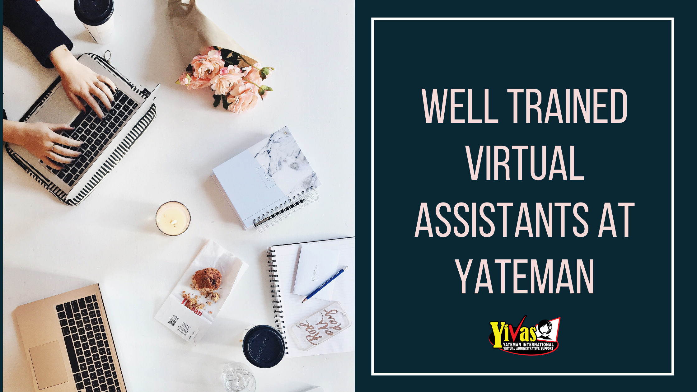 Well Trained Virtual Assistants at Yateman